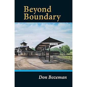 Beyond Boundary by Bozeman & Don