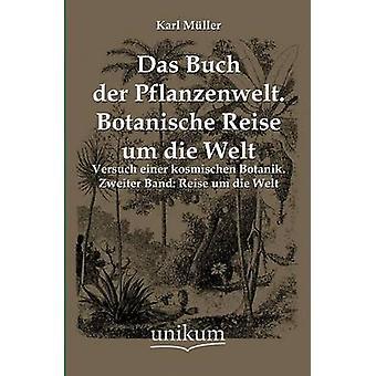 Das Buch Der Pflanzenwelt. Botanische Reise Um Die Welt by Muller & Karl