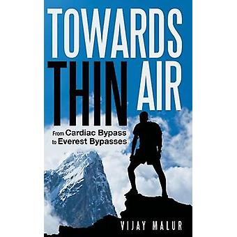 Towards Thin Air From Cardiac Bypass to Everest Bypasses by Malur & Vijay