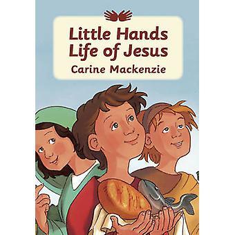 Petites mains la vie de Jésus par Carine Mackenzie