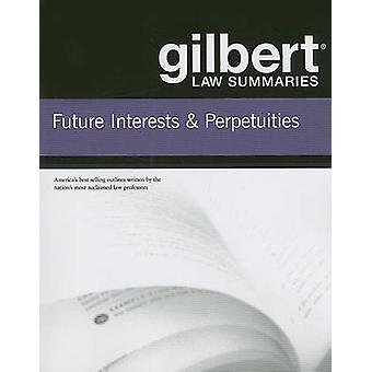 Gilbert Law Résumés on Future Interests and Perpetuities par Gilbert