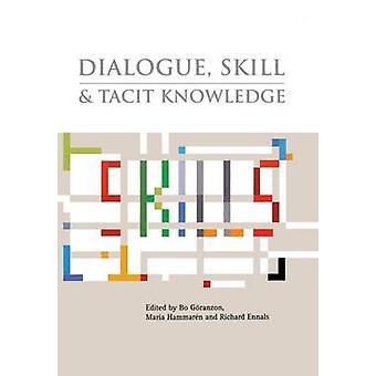 Dialog - Geschicklichkeit und tacit Knowledge von Bo Goranzon - 9780470019214 B