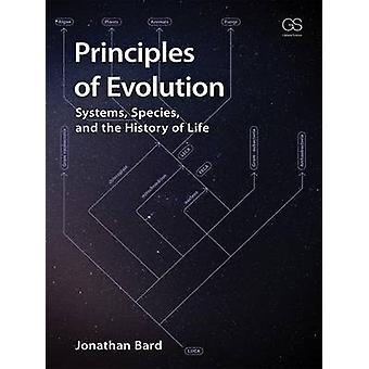 The Principles of Evolution - Systems - Species - and the History of L