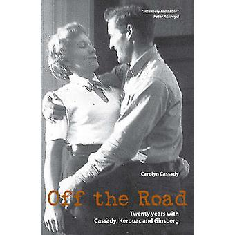 Off the Road - Twenty Years with Cassady - Kerouac and Ginsberg (2nd)