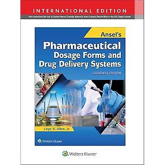 Ansel's Pharmaceutical Dosage Forms and Drug Delivery Systems by Loyd