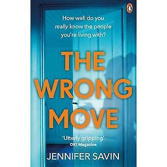 The Wrong Move by Jennifer Savin - 9781529104509 Book