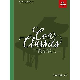 Core Classics - Grades 7-8 - Essential repertoire for piano by Richard