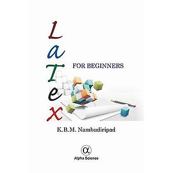 LaTeX for Beginners by K. B. M. Nambudiripad - 9781842658826 Book