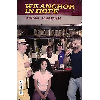 We Anchor in Hope by Anna Jordan - 9781848429031 Book