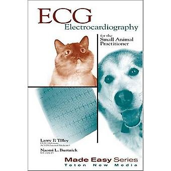 ECG for the Small Animal Practitioner by Larry P. Tilley - Naomi L. B