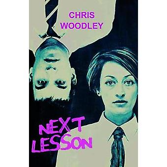 Next Lesson by Chris Woodley - 9781912430192 Book