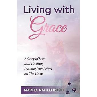 Living with Grace - A Story of Love and Healing - Leaving Paw Prints o
