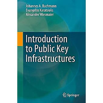 Introduction to Public Key Infrastructures by Johannes A. Buchmann -