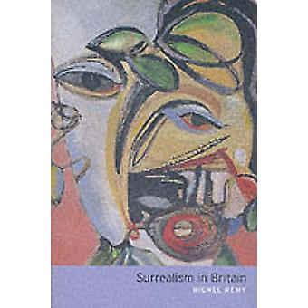 Surrealism in Britain (New edition) by Michael Remy - 9780853318255 B