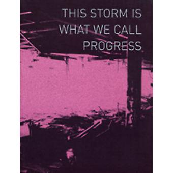 This Storm is What We Call Progress - 9780907738770 Book