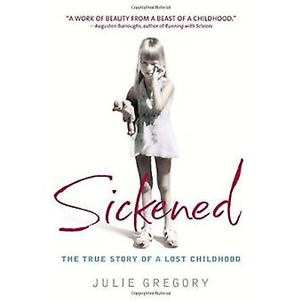 Sickened - The True Story of a Lost Childhood Book