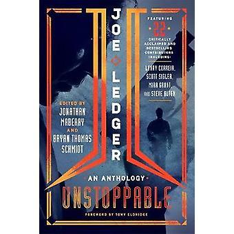 Joe Ledger - Unstoppable by Bryan Thomas Schmidt - 9781250090805 Book