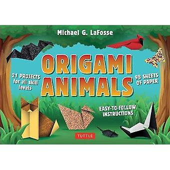 Origami Animals  32 Projects for All Skill Levels by Michael G LaFosse