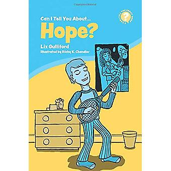 Can I Tell You About Hope? - A Helpful Introduction for Everyone by Li