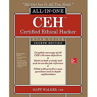 CEH Certified Ethical Hacker All-in-One Exam Guide - Fourth Edition b