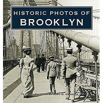 Historic Photos of Brooklyn by John B. Manbeck - 9781684420117 Book