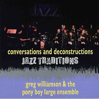 Greg Williamson & the Pony Boy Large Ensemble - Jazz Traditions-Conversations & Deconstructions [CD] USA import