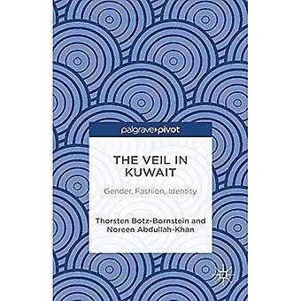The Veil in Kuwait: Gender, Fashion, Identity: 2014