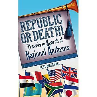 República o muerte!: viaja en busca de himnos nacionales