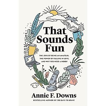 That Sounds Fun by Annie F. Downs