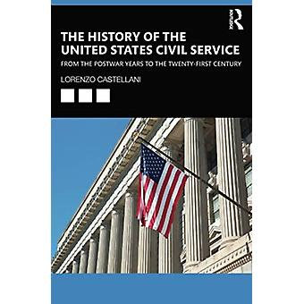 The History of the United States Civil Service by Lorenzo Castellani