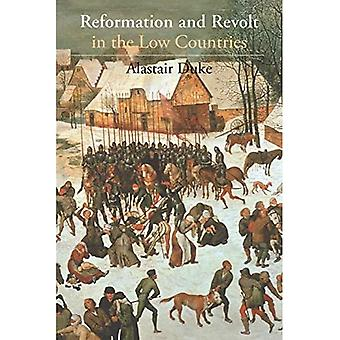The Reformation and Revolt in the Low Countries