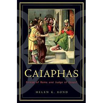 Caiaphas - Roms vän och Jesu domare? av Helen K. Bond - 97806