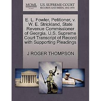 E. L. Fowler - Petitioner - V. W. E. Strickland - State Revenue Commi