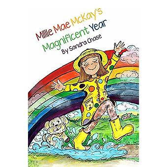 Millie Mae Mckay's Magnificent Year by Millie Mae Mckay's Magnificent