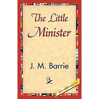 The Little Minister by James Matthew Barrie - 9781421839684 Book