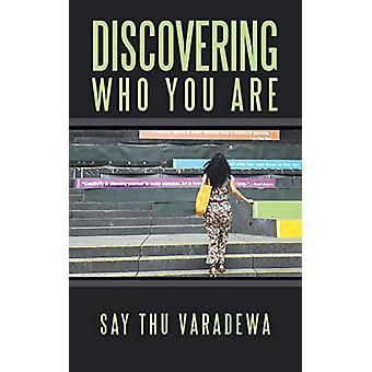 Discovering Who You Are by Say Thu Varadewa - 9781482881998 Book