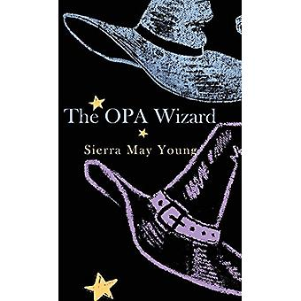 The Opa Wizard by Sierra Young - 9781631320408 Book