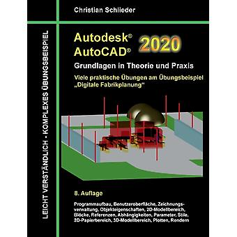 Autodesk AutoCAD 2020 Grundlagen en Theorie und Praxis de Christian Schlieder