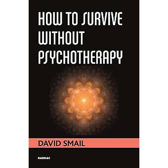 How to Survive Without Psychotherapy par David Smail