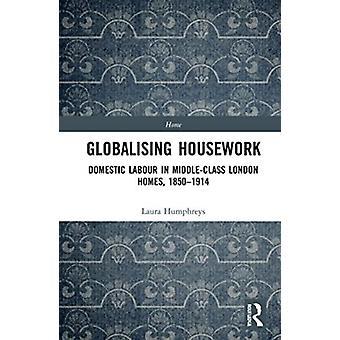 Globalising Housework by Laura Humphreys