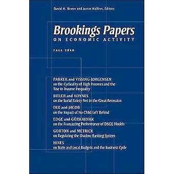 Brookings Papers on Economic Activity Fall 2010 by Edited by David H Romer & Edited by Justin Wolfers