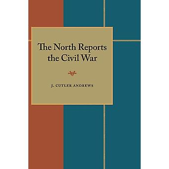 The North Reports the Civil War by J. Cutler Andrews