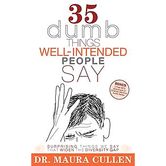 35 Dumb Things WellIntended People Say by Maura Cullen