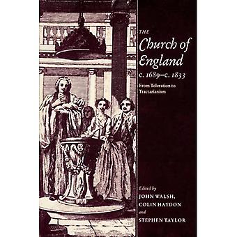 The Church of England C. 1689-C. 1833 : From Toleration to Tractarianism