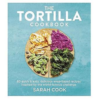 The Tortilla Cookbook