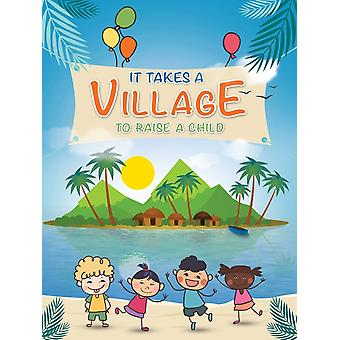 It Takes A Village To Raise A Child Poster Art Print (18x24)