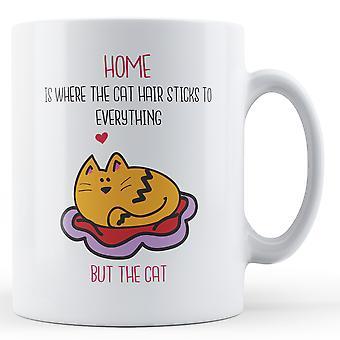 Dom jest, gdzie włosy kot przykleja się do wszystkiego, ale kot - Wydrukowano kubek