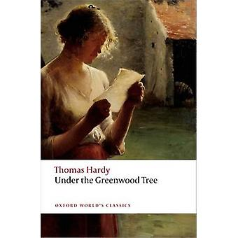 Under Greenwood Tree Thomas Hardy - 9780199697205 Kirja