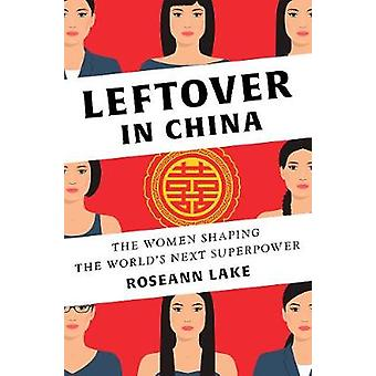 Leftover in China - The Women Shaping the World's Next Superpower by R