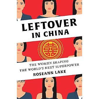 Sobras en China - las mujeres que forma la próxima superpotencia mundial por R